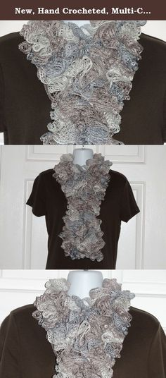 New, Hand Crocheted, Multi-Colored Ruffle Sashay Scarf. New, Hand Crocheted, Multi-Colored Ruffle Sashay Scarf, can be worn many different ways. Has a metallic look combined with taupe, silver & white colors. Can make any plain outfit look dressy. Hand wash in cold water. Dry flat.