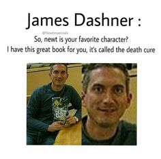 And you Dashner? Can I write one book about you like you are chased by all the fangirls because of killing the best characters? Because of killing NEWT? Would you like that book? If you really want, I can write a sad-end too. I have no problem about this Maze Runner Funny, Maze Runner The Scorch, Maze Runner Movie, Maze Runner Trilogy, Maze Runner Series, Thomas Brodie Sangster, The Scorch Trials, Book Memes, Book Fandoms
