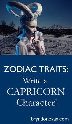 Zodiac Traits – Write a CAPRICORN Character! | Bryn Donovan