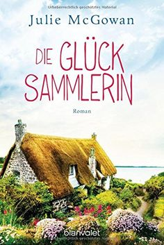 Die Glücksammlerin: Roman von Julie McGowan http://www.amazon.de/dp/3734101948/ref=cm_sw_r_pi_dp_2P9Qwb0AVM80M