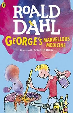 George's marvellous medicine / Roald Dahl ; illustrated by Quentin Blake. Puffin Books, 2016