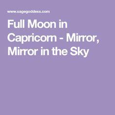 Full Moon in Capricorn - Mirror, Mirror in the Sky