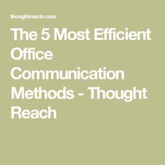 The 5 Most Efficient Office Communication Methods - Thought Reach