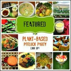 Nancy Andres' Post, 4 Key Reasons to Eat a Variety of Colorful Fruits and Veggies Each Day, is Featured at the Plant Based Potluck Party Link Up #93. Direct link to post is http://www.colors4health.com/2016/07/4-key-reasons-to-eat-variety-of.html