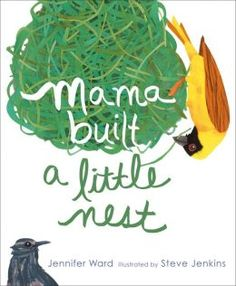information about the picture book Mama Built a Little Nest by Jennifer Ward, illustrated by Caldecott medalist Steve Jenkins Best Children Books, Childrens Books, Young Children, Steve Jenkins, Jennifer Ward, Birds For Kids, Clever Kids, The Rite, Thing 1