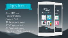 Iggy-Icon Pack v2.0.5   Iggy-Icon Pack v2.0.5Requirements:4.1Overview:Iggy Icon Pack for various launchers. Features:  Material Design dashboard app  256x256px resolution  1290 handcrafted vector icons  90 Cloud wallpapers   More than 170 alternative icons  11 Background icons  Support for many launchers and CM Theme Engine  Muzei Live Wallpaper support  Request Tool  Regular Updates  Recommended launcher settings:  Icons size set to 140%-145%  Icon normalization feature disabled  Supported…