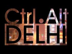 Ctrl Alt Delhi- Celebrating the Spirit of Delhi - YouTube