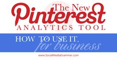 how the new Pinterest Analytics features help you get the most out of your Pinterest marketing