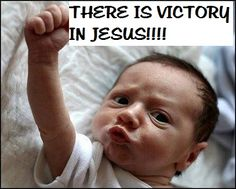 VICTORY SHALL BE MINE!!     But thanks be to God, who gives us the victory through our Lord Jesus Christ.–1 CORINTHIANS 15:57     For whatever is born of God overcomes the world. And this is the victory that has overcome the world–our faith.–1 JOHN 5:4     JESUS LOVES YOU!!  www.peacebewithu.org/our-blog