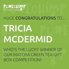Congratulations Tricia McDermid on winning our competition! You'll receive a free @purechimp Matcha Green Tea Gift Box 💚