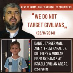 Head of Hamas, Khaled Meshaal, claims Hamas does not target civilians on the same day a four year old child is killed in Israel by a Hamas mortar.