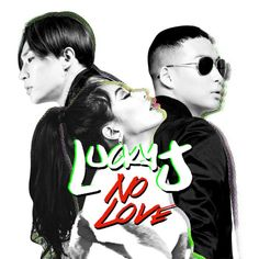 """No Love"" is a single recorded by South Korean Trio Lucky J. It was released on January 8, 2016 by YMC Entertainment."