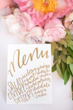 Pretty gold menu: http://www.stylemepretty.com/arizona-weddings/paradise-valley/2015/08/26/rustic-romantic-arizona-summer-wedding/   Photography: Amy & Jordan - http://amyandjordan.com/