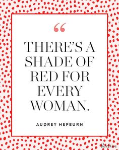 12 Audrey Hepburn Quotes That Never (Ever) Get Old purewow celebrity beauty fashion quotes 504403227014889544 Makeup Quotes, Beauty Quotes, The Words, Old Fashioned Quotes, Red Quotes, Style Quotes, Quotes About Red, Motivation Positive, Audrey Hepburn Quotes
