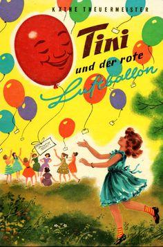 """Käthe Theuermeister, """"Tini und der rote Luftballon"""", Neuer Jugendschriften Verlag Hannover, 1960, Kinderbuch, Buchumschlag, Cover, Illustration, Nostalgie"""