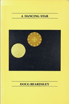 """""""A Dancing Star"""" by Doug Beardsley - shortlisted for the 1989 Dorothy Livesay Poetry Prize"""