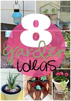 Ginger Snap Crafts: 8 Garden Ideas