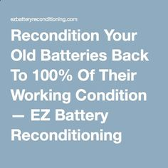 Battery Reconditioning - Battery Reconditioning - Battery Reconditioning - Battery Reconditioning - Recondition Your Old Batteries Back To 100% Of Their Working Condition — EZ Battery Reconditioning - Save Money And NEVER Buy A New Battery Again - Save Money And NEVER Buy A New Battery Again - Save Money And NEVER Buy A New Battery Again Save Money And NEVER Buy A New Battery Again