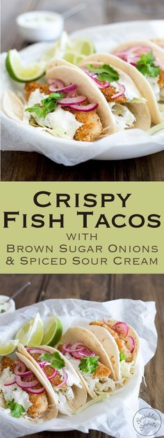 Perfect for Cinco De Mayo!!! These fish tacos are taco heaven! Soft flour tortillas are filled with crispy fish, sweet and sour brown sugar onions and an amazing creamy taco sauce. From Sprinkles and Sprouts