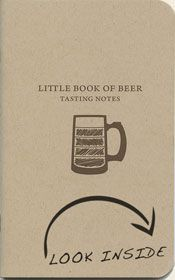 Little Book of Beer, mini tasting note journal.  Love!