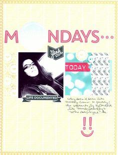 Mondays layout by NICOLE M.