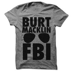 Burt Macklin FBI (Andy Dwyer)Freeze! Burt Macklin, FBI!!  This shirt is for you, Burt Macklin.  We also have a shirt for your April Ludgate.. or should we say Janet Snakehole!  But seriously, you'll match and she'll love it.  You are going to love the ultra soft feel of this classic fitted tee!  Printed in America on 90% cotton, 10% polyester athletic blend cloth. #parksandrecreation