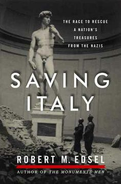 Book discussion on Tuesday, February 4th 2014 @ 6:30 pm: Saving Italy: The Race to Rescue a Nation's Treasures from the Nazis