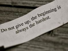 Do not give up, the beginning is always the hardest.  #dailyquote #quoteoftheday #businessquote