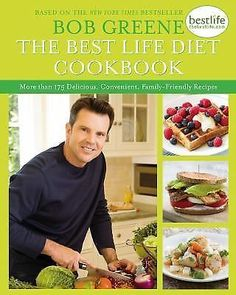 The Best Life Diet Cookbook : More Than 175 Delicious, Convenient, Family-Friendly Recipes by Bob Greene Hardcover) for sale online Weight Loss Website, Easy Weight Loss, Healthy Weight Loss, How To Lose Weight Fast, Reduce Weight, Losing Weight, Diet Recipes, Healthy Recipes, Healthy Food