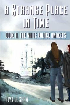 A Strange Place in Time: Book 2 The White Palace Awakens by Alyx Shaw. $5.79. 151 pages. Publisher: Torquere Press (August 13, 2008)
