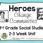 Heroes Change Communities Unit for 3rd Grade Social Studies! WILL USE NEXT YEAR!  In third grade, we spend a lot of time learning about communities so my purpose was t...