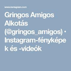 Gringos Amigos Alkotás (@gringos_amigos) • Instagram-fényképek és -videók