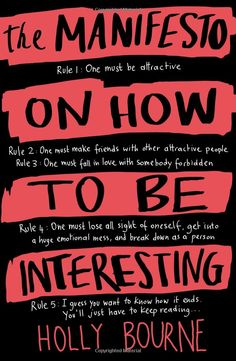 The Manifesto on How to be Interesting: Amazon.co.uk: Holly Bourne: 9781409562184: Books