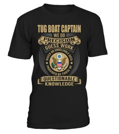 Tug Boat Captain - We Do Precision Guess Work