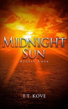 Midnight Sun (Arctic Love #3) by T.T. Kove - 3 out of 5 (liked it), Adult, ARC, Contemporary Romance, M/M, NetGalley  (October)