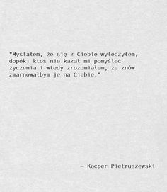 Words Quotes, Wise Words, Ever Quote, Polish Words, Love Life, Motto, Quotations, Thoughts, Inspiration