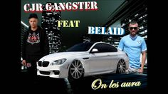 CJR GANGSTER Feat. BELAID - On les aura