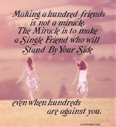 Making a hundred friends is not a miracle. The miracle is to make a single friend who will stand by your side even when hundreds are against you. Thats my mom my BFF Life Quotes Love, Bff Quotes, Best Friend Quotes, Cute Quotes, Friendship Quotes, Great Quotes, Funny Quotes, Inspirational Quotes, Qoutes