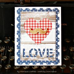 LOVE - 17turtles & Pebbles - Scrapbook.com - Red, white and blue plus a mustache makes a good masculine card.