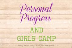 Personal Progress and Girls' Camp