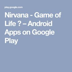 Nirvana - Game of Life 🤟 – Android Apps on Google Play