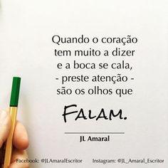 """744 curtidas, 28 comentários - JL Amaral (@jl_amaral_escritor) no Instagram: """"E dizem muito! #jlamaral #escritor #autor #pensamentos #frases #instaquote #vida #paz #amor"""""""