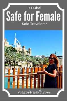 Are you a female solo traveler to Dubai? Read here if it's safe for you.