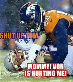"the QB killer! Dear God I just LOVED this moment. Hey Tom, It's Miller time!"" (Another poster wrote this, but I can't say it any better! Denver Broncos Football, Go Broncos, Broncos Fans, Best Football Team, Football Season, Broncos Gear, Broncos Memes, Broncos Cheerleaders, Nfl Memes"
