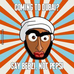 Coming to Dubai?... Say Bebzi, Not Pepsi  #dubai #onlyindubai #dubaiproblems #dxb #dubailife #uae #mydubai #sharjah #abudhabi #alain #dubaiexpat #dubaimemes #dubaimall #myuae