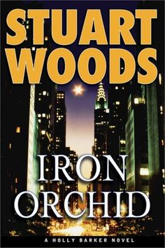 Iron Orchid (Holly Barker Novels) by Stuart Woods http://www.amazon.com/dp/039915325X/ref=cm_sw_r_pi_dp_zHxvub13M1JS0