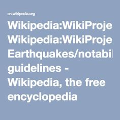 Wikipedia:WikiProject Earthquakes/notability guidelines - Wikipedia, the free encyclopedia