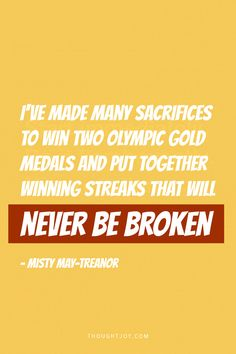 """""""I've made many sacrifices to win two gold medals and put together winning streaks that will never be broken."""" - Misty May-Treanor Volleyball Articles, Misty May Treanor, Kerri Walsh Jennings, Athlete Quotes, Olympic Gold Medals, Got Game, Up Quotes, Beach Volleyball, Workout Fitness"""