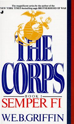 Semper Fi (The Corps, #1) - This is a series by W.E.B. Griffin