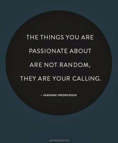 The things you are passionate about